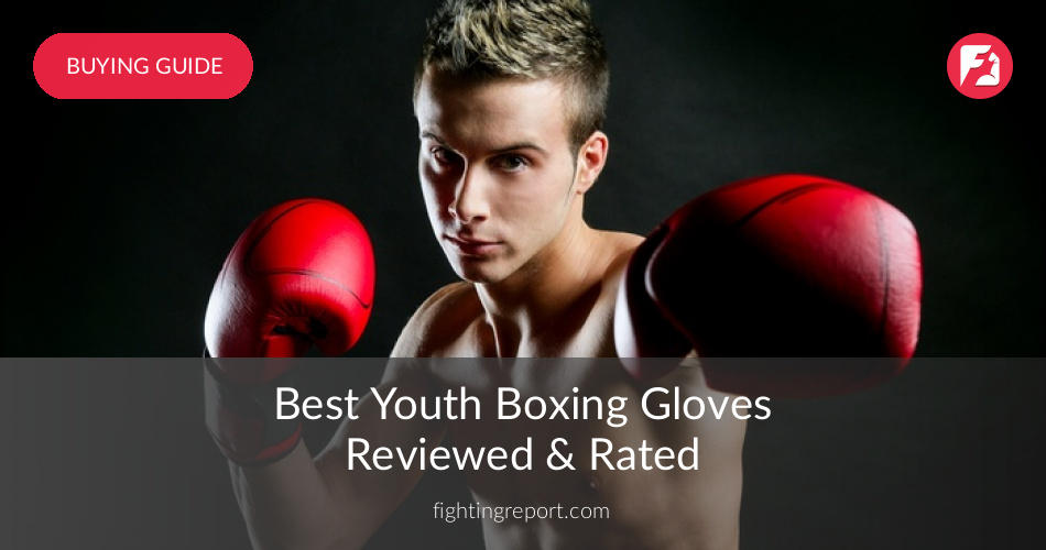 Best Youth Boxing Gloves Reviewed & Rated in 2019 | FightingReport