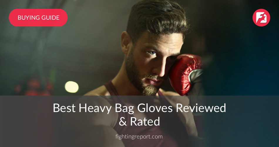 10 Best Heavy Bag Gloves Reviewed & Rated in 2019