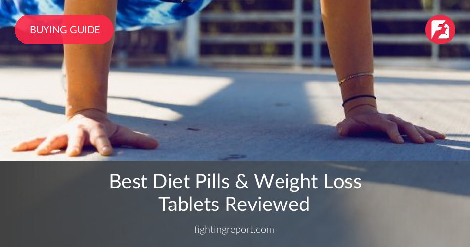 10 Best Diet Pills Weight Loss Tablets Reviewed Fighting