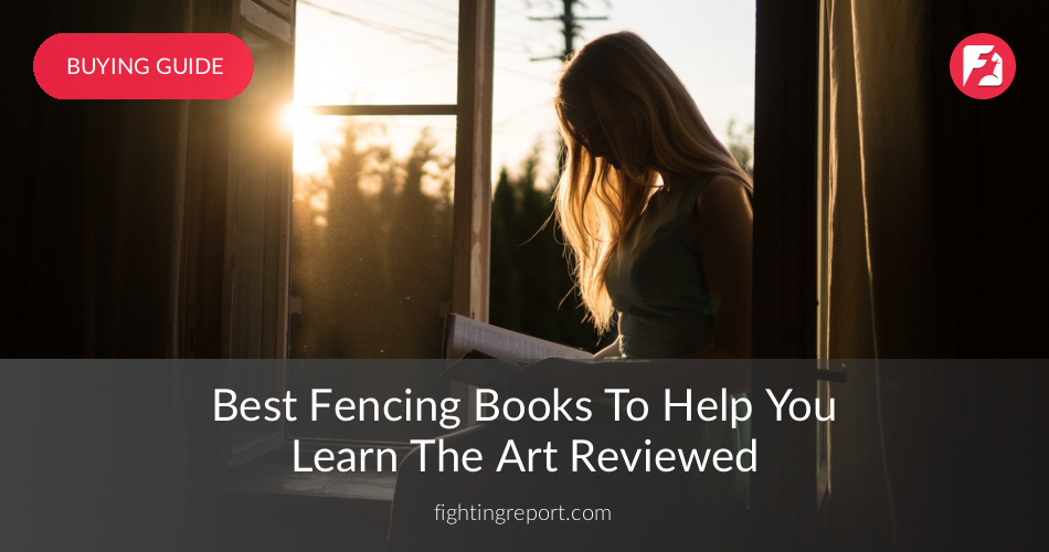 10 Best Fencing Books Reviewed & Rated in 2019 | FightingReport